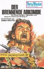 Der brennende Arkonide Perry Rhodan Planetenromane 192