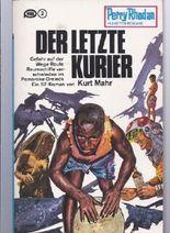 Der letzte Kurier. Perry Rhodan Planetenromane 150, 1. Auflage