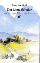 Der letzte Schäfer. Vom Leben und Tod des Jean Chalosse