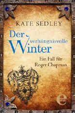 Der verhängnisvolle Winter: Ein Fall für Roger Chapman (Roger the Chapman)