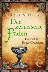 Der zerrissene Faden: Ein Fall für Roger Chapman (Roger the Chapman)