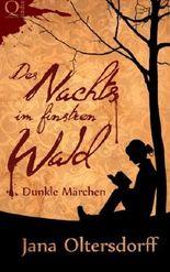 Des Nachts im finstren Wald - Dunkle Märchen