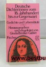 Deutsche Dichterinnen vom 16.Jahrhundert bis zur Gegenwart: Gedichte - Lebensläufe