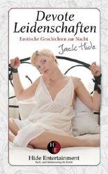 Devote Leidenschaften: Erotische Geschichten zur Nacht