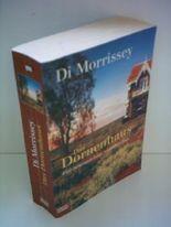 Di Morrissey: Das Dornenhaus - Eine farbenprächtige Australien-Saga