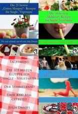 """Die 105 besten """"Guten Morgen"""", """"Mahlzeit"""" und """"Hot summer""""-Rezepte für Single-Vegetarier - Der Sammelband (Die besten Rezepte für Single-Vegetarier)"""