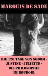 Die 120 Tage von Sodom - Justine - Juliette - Die Philosophie im Boudoir