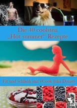 """Die 40 besten """"Hot summer""""-Rezepte (Die besten Rezepte für Single-Vegetarier)"""