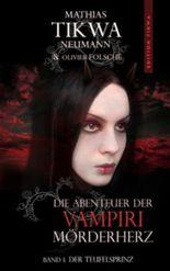 Die Abenteuer der Vampiri Mörderherz: Band 1: Der Teufelsprinz