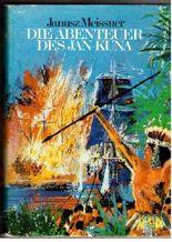 """Die Abenteuer des Jan Kuna, genannt Marten - Gesamtwerk der Romane """"Die schwarze Flagge"""", """"Die roten Kreuze"""" und """"Das grüne Tor""""."""