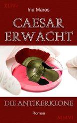 Die Antikerklone: Caesar erwacht!
