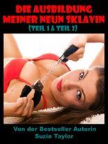 Die Ausbildung meiner neuen Sklavin - -- BDSM Erotika männliche Dominierung weibliche Unterwerfung