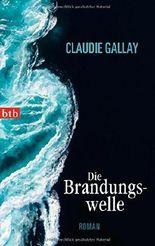 Die Brandungswelle: Roman by Gallay, Claudie (2011) Taschenbuch