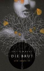 Die Brut (Old Souls)