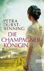 Die Champagnerkönigin: Roman (Die Jahrhundertwind-Trilogie) von Durst-Benning. Petra (2013) Gebundene Ausgabe