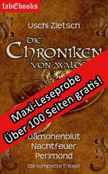 """Die Chroniken von Waldsee 1-3: Leseprobe zur Trilogie Gratis: Über 100 Seiten ungekürzt Kap. 1-6 """"Dämonenblut"""""""