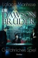 Die Dawson Brüder - Gefährliches Spiel