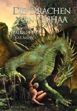 Die Drachen von Tashaa Band 4: Waldluft