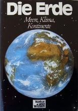 Die Erde: Meere, Klima, Kontinente