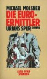 Die Euro-Ermittler - Urians Spur