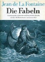 Die Fabeln. Gesamtausgabe in deutscher und französischer Sprache. Mit über 300 Illustrationen von Gustave Doré. Übetragen v. Ernst Dohm.