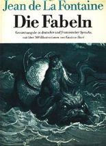 Die Fabeln. Gesamtausgabe in deutscher und französischer Sprache, mit über 300 Illustrationen von Gustave Doré