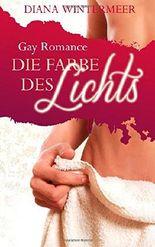Die Farbe des Lichts: Gay Romance