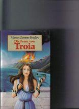 Die Feuer von Troja. Roman