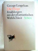Die Fliege - Erzählungen aus der phantastischen Wirklichkeit.