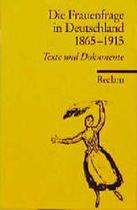 Die Frauenfrage in Deutschland 1865-1915
