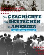 Die Geschichte der Deutschen in Amerika