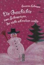Die Geschichte vom Schneemann, der nicht schmelzen wollte