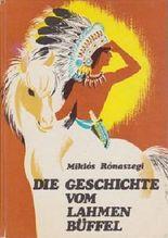 Die Geschichte vom lahmen Büffel