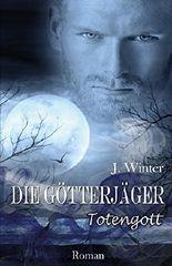 Die Götterjäger - Totengott (Band 2)