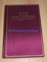Die Grossen - Leben und Leistung der sechshundert bedeutendsten Persönlichkeiten unserer Welt. Band IX/1 - 19.-20. Jahrhundert - von Wilh. Conrad Röntgen (*1845) bis Theodor Herzl (*1860).