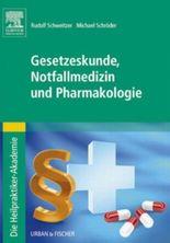 Die Heilpraktiker-Akademie. Gesetzeskunde, Notfallmedizin und Pharmakologie: mit Zugang zum Elsevier-Portal