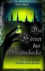 Die Hörner des Sündenbocks: Ein Krimi aus dem mittelalterlichen Bremen