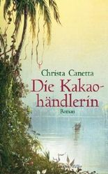 Die Kakaohändlerin von Canetta. Christa (2011) Gebundene Ausgabe