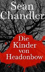 Die Kinder von Headonbow: Eine Horrorgeschichte