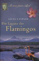 Die Lagune der Flamingos Roman