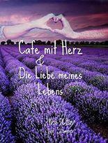 Die Liebe meines Lebens: Café mit Herz
