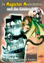 Die Magischen Meisterdetektive und das Geisterschiff: Magischer Abenteuer-Krimi mit dem Geheimnis von LochNess, empfohlen ab 10 Jahren