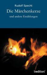 Die Märchenkerze: und andere Erzählungen
