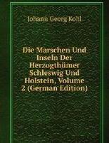 Die Marschen Und Inseln Der Herzogthümer Schleswig Und Holstein, Volume 2 (German Edition)