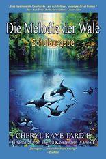 Die Melodie der Wale: Schulausgabe