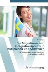 Die Migrations- und Integrationspolitik in Deutschland und Schweden