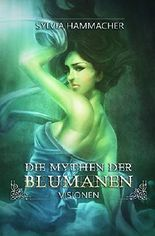 Die Mythen der Blumanen (Visionen 1)