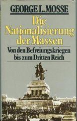 Die Nationalisierung der Massen--Von den Befreiungskriegen bis zum dritten Reich
