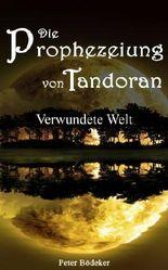 Die Prophezeiung von Tandoran - Verwundete Welt - Yoga/Fantasy-Roman: 1 (German Edition)