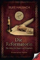 Die Reformatorin - Das Leben von Argula von Grumbach